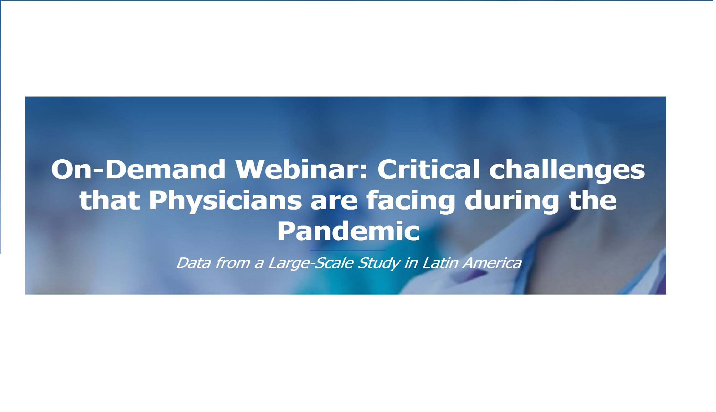 On-Demand Webinar: Critical challenges that Physicians are facing during the Pandemic